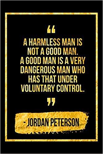 A Good Man Is Not A Harmless Man
